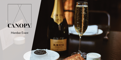 You're Invited to an Evening of Krug & The Caviar Company at CANOPY