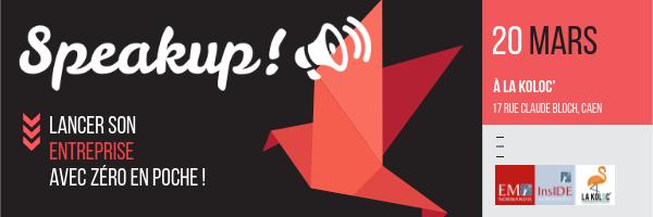 Speak'Up by InsIDE - Entreprendre & Zéro en p