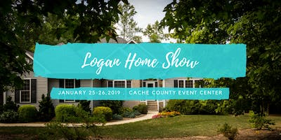 Logan Home Show - January 25th - 26th, 2019