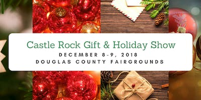 Castle Rock Holiday & Gift Show December 8th - 9th, 2018