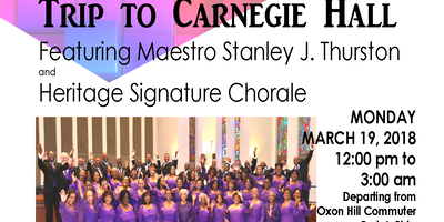 Trip to Carnegie Hall featuring Maestro Stanley Thurston & Heritage Signature Chorale
