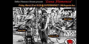 'Luna Flamenca' - Tablao Flamenco Toronto / March 2018