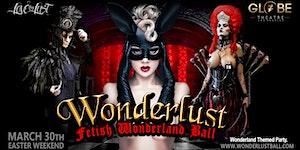 "WoNDeRLuSt ""Fetish Wonderland Ball 2018"