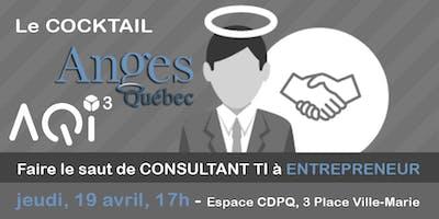 Cocktail AQIII et Anges Québec :  faire le saut de consultant TI à entrepreneur