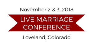 Live Marriage Conference - Loveland, Colorado