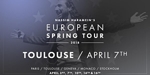 °COMPLET° TOULOUSE 7 avril - Conférence de NASSIM...