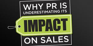 Why PR is underestimating its impact on sales