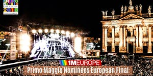 Primo Maggio Rome European Nominees Final