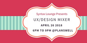 Syntax Lounge Presents UX/Design Mixer