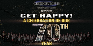 "Circle City Sound's ""Get Happy!"" A Celebration of Our..."