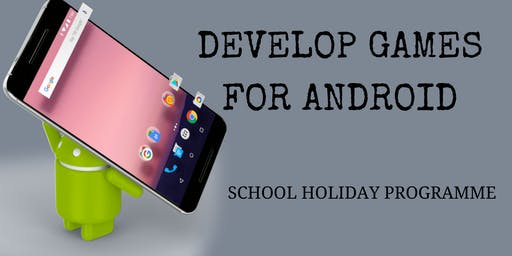 Develop Games for Android- SCRATCHPAD Holiday Programme