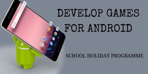 Develop Games for Android -Scratchpad Holiday Programme