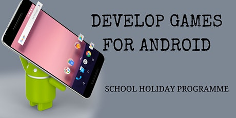 Develop Games for Android -Scratchpad Holiday Programme tickets