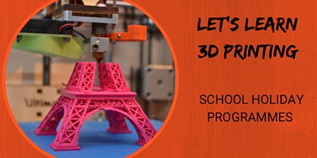 Let's Learn 3D Printing: Scratchpad Holiday Programme tickets