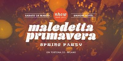Maledetta Primavera / Spring Party