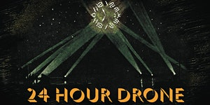 24-HOUR DRONE 2018: EXPERIMENTS IN SOUND AND MUSIC