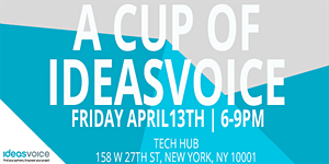 CUPOFIDEASVOICE #Entrepreneurs Meetup @NYC April 13th,...