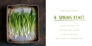 A Spring Feast by Stoked Feasts