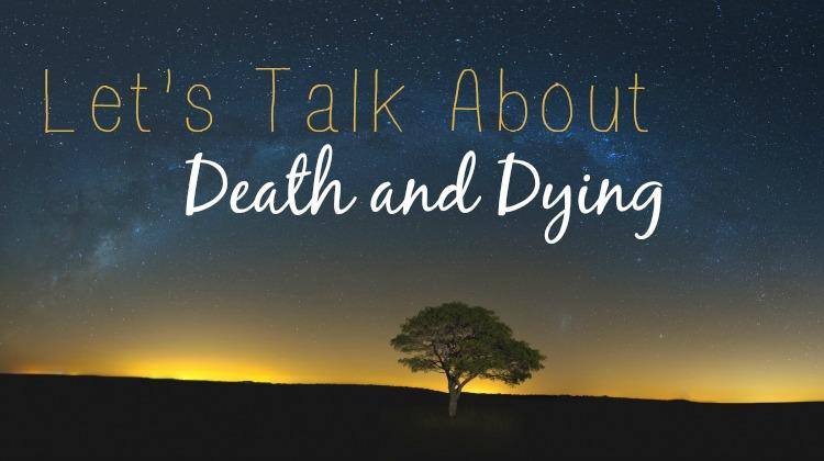 Planning for Dying and Death