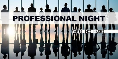 PROFESSIONAL Night - FORTE dei MARMI