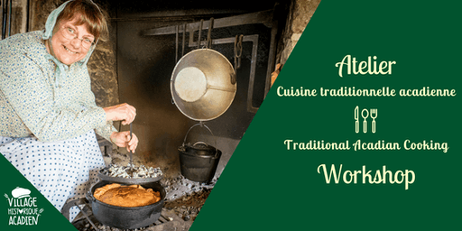 Atelier de cuisine traditionnelle acadienne/Traditional Acadian Cooking Workshop