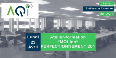 "Atelier-formation ""MOI.Inc"" : PERFECTIONNEMENT 201"
