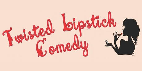 Twisted Lipstick Comedy Show tickets
