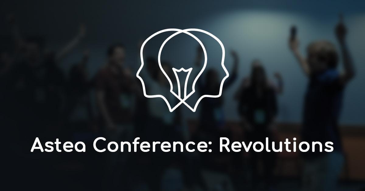 Astea Conference: Revolutions