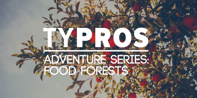 event in Tulsa: TYPros Adventure Series: Food Forests