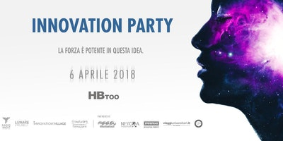 "INNOVATION PARTY ""La Forza è potente in questa idea"""