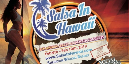 Salsa In Hawaii 5th Annual Bachata Congress With Zouk And Kizomba