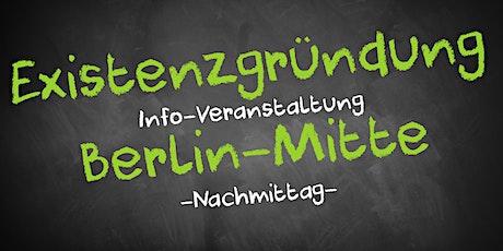Existenzgründung Informationsveranstaltung Berlin Mitte (Nachmittag) Tickets