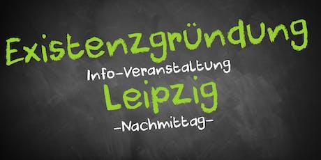 Existenzgründung Informationsveranstaltung Leipzig (Nachmittag) Tickets