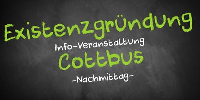 Existenzgründung Informationsveranstaltung Cottbus (Nachmittag)