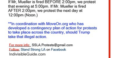 ONGOING - IF IF IF ROBERT MUELLER GETS FIRED PROTEST AND RALLY time TBD*