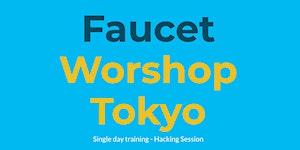 Tokyo FAUCET Workshop