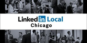 LinkedInLocal Chicago: Networking & Personal Branding...
