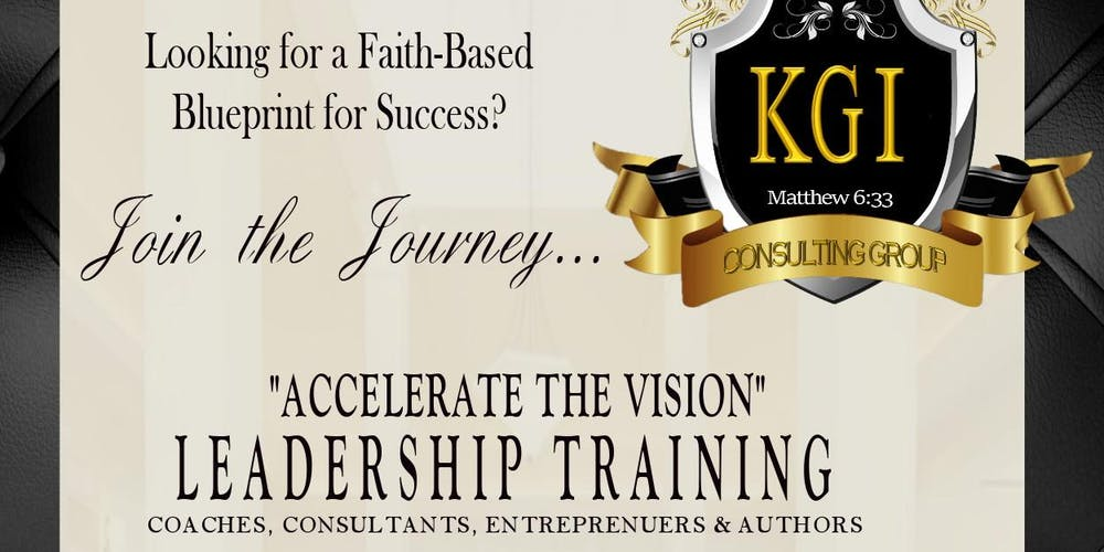 Kgi consulting group accelerate the vision leadership training kgi consulting group accelerate the vision leadership training tickets sat aug 4 2018 at 900 am eventbrite malvernweather Choice Image