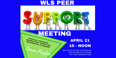 event in Portland: WLS PEER SUPPORT MEETING - April 21, 2018
