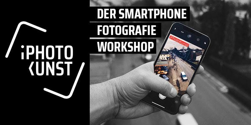 Der Smartphone Fotografie Workshop - Level 1