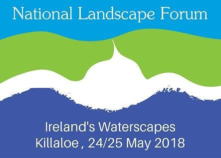 National Landscape Forum 2018 - Ireland's Waterscapes