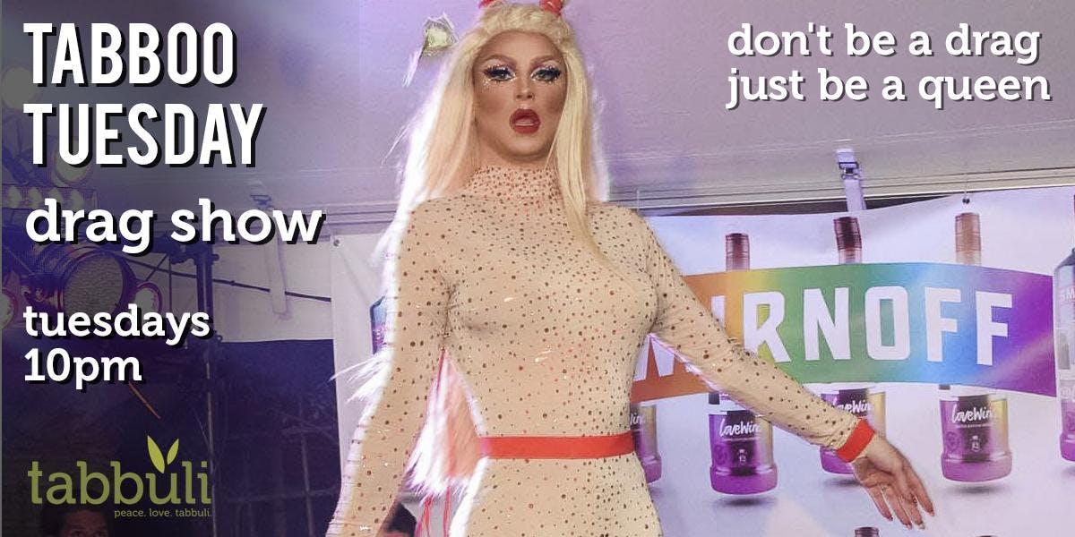 Tabboo Tuesday Drag Show