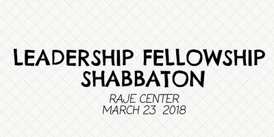 Leadership Fellowship Shabbaton