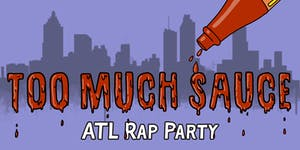 Too Much Sauce: ATL Rap Party