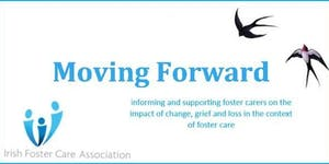 Moving Forward: Informing and supporting foster carers...