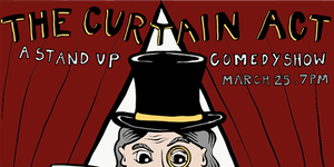The Curtain Act! Variety Show (Music/Comedy)