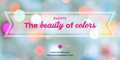 The beauty of colors - L'evento