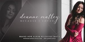 "Deanne Matley - ""Because I Loved"" Brand New Album..."