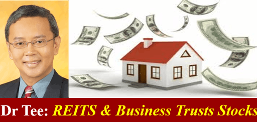 Dr Tee: Value Investing Strategies of REITs & Biz Trust with Market Outlook