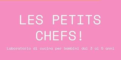 LES PETITS CHEFS ( laboratorio di cucina per bambini e adulti 3-5 anni)